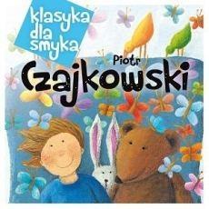 Klasyka dla smyka: Czajkowski